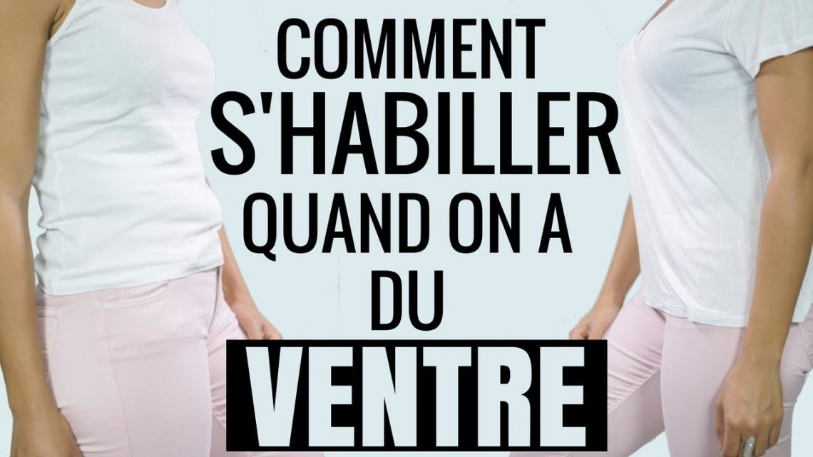 Comment s'habiller quand on a du ventre?